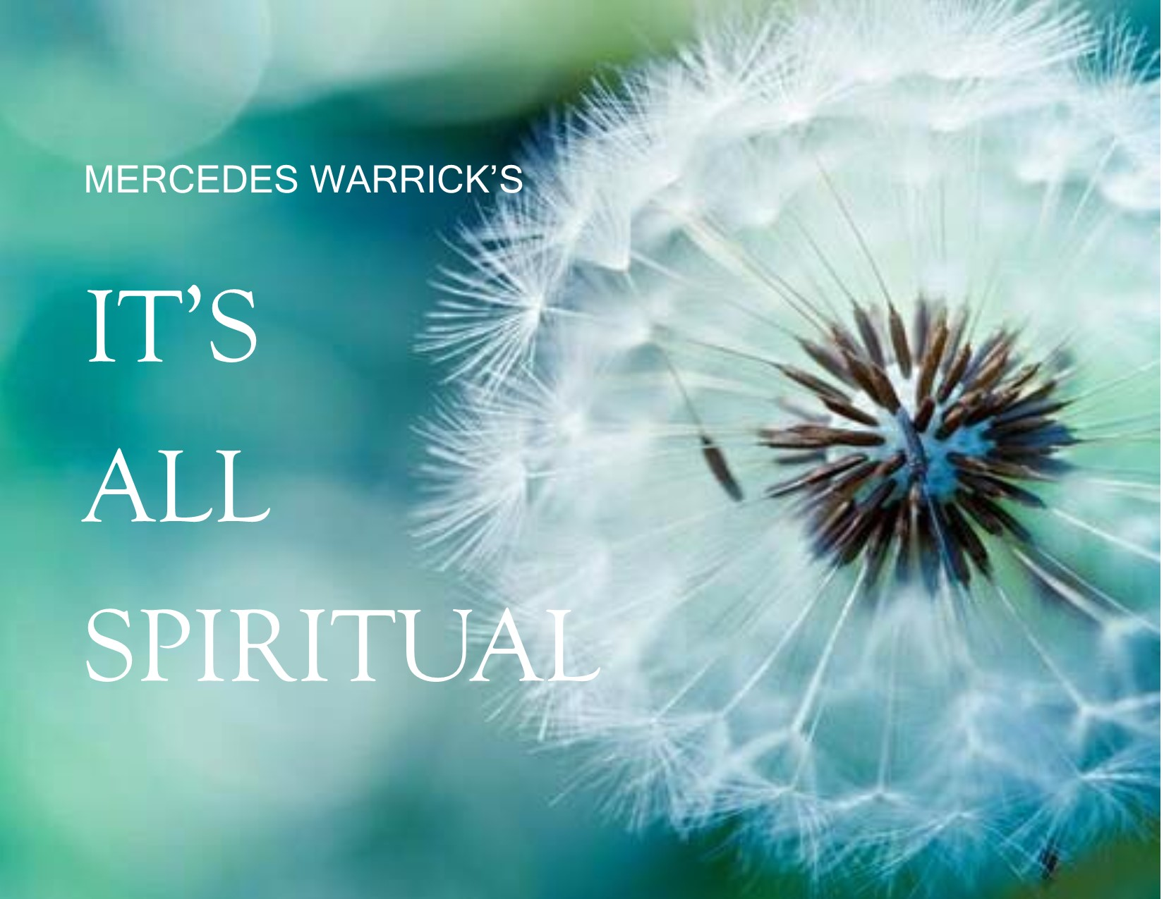 Mercedes Warrick, It's All Spiritual